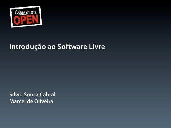 Introdução ao Software LivreSilvio Sousa CabralMarcel de Oliveira