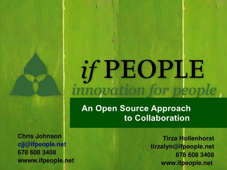 An Open Source Approach                              to Collaboration  Chris Johnson                           Tirza Holle...