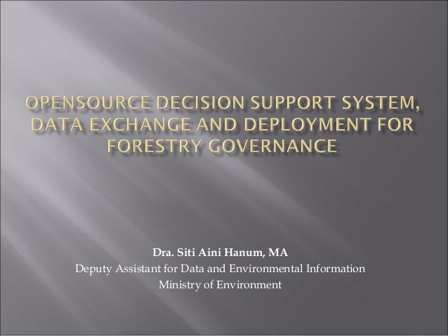Dra. Siti Aini Hanum, MA Deputy Assistant for Data and Environmental Information Ministry of Environment