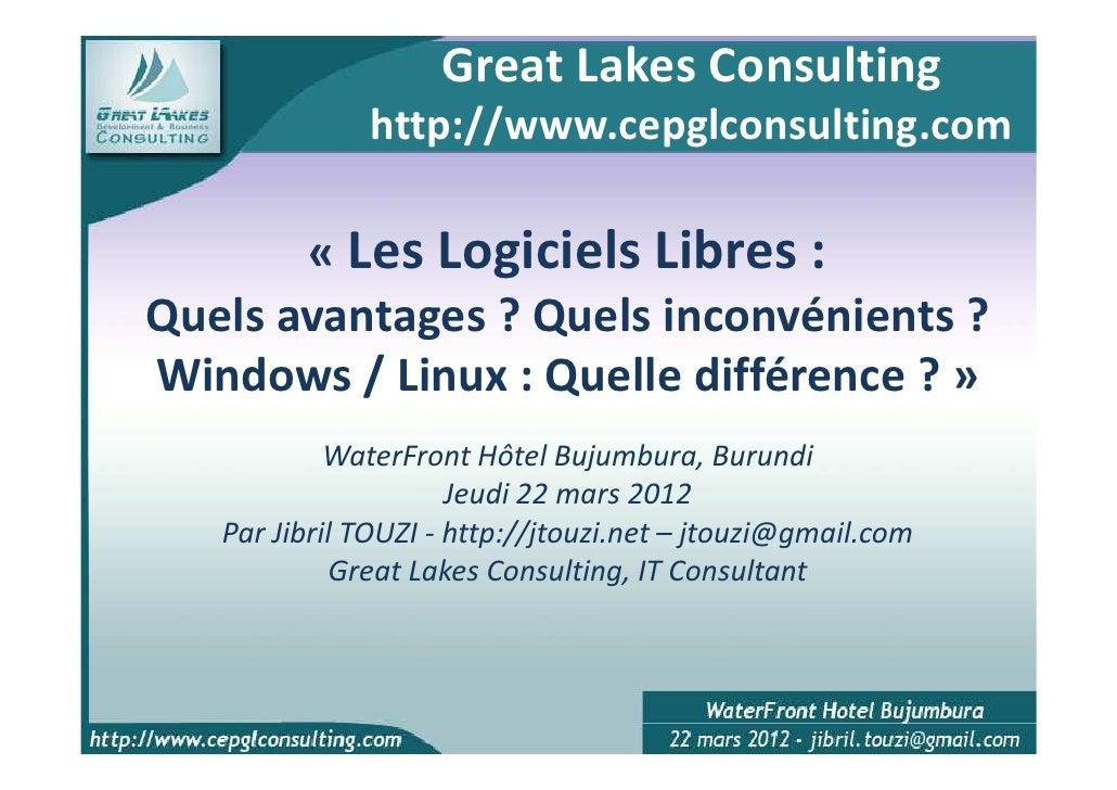 Great Lakes Consulting              http://www.cepglconsulting.com       « Les Logiciels Libres :Quels avantages ? Quels i...