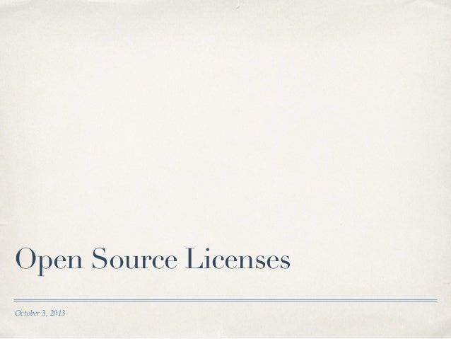 October 3, 2013 Open Source Licenses