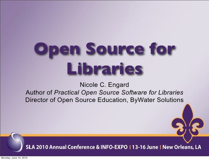 Open Source for                            Libraries                                       Nicole C. Engard               ...