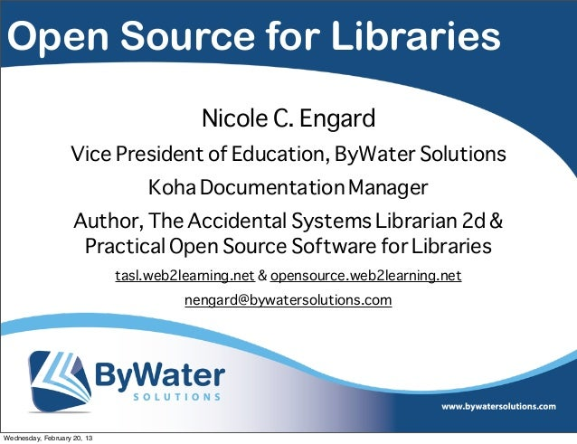 Open Source for Libraries                                         Nicole C. Engard                   Vice President of Edu...