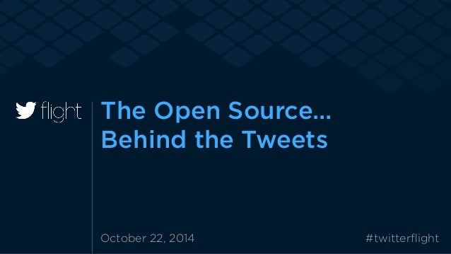 The Open Source... Behind the Tweets Slide 2