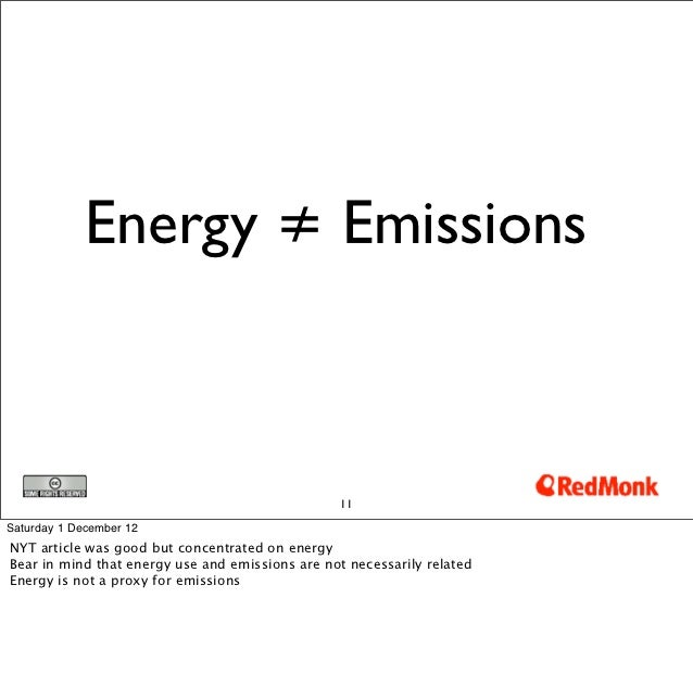 Energy ≠ Emissions                                                  11Saturday 1 December 12NYT article was good but conce...