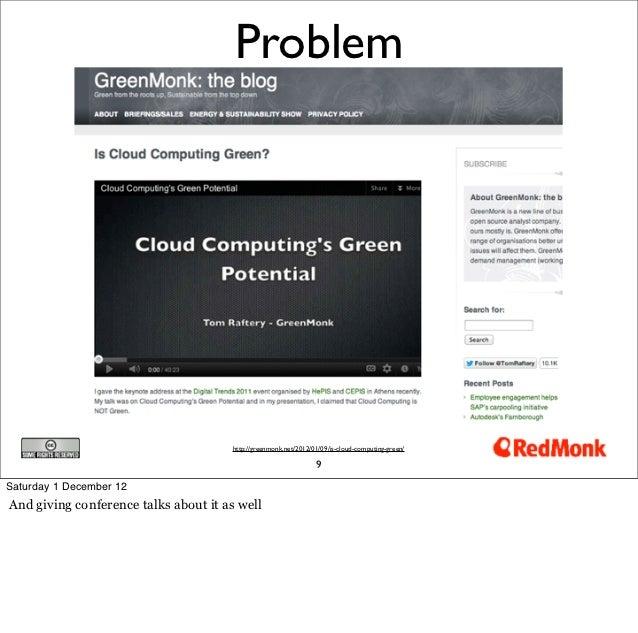 Problem                                      http://greenmonk.net/2012/01/09/is-cloud-computing-green/                    ...