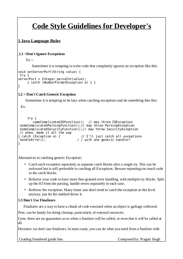 Code Style Guidelines for Developer's 1 Java Language Rules 1.1 >Don't Ignore Exceptions Ex :- Sometimes it is tempting to...