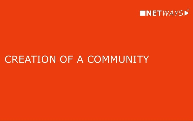 CREATION OF A COMMUNITY