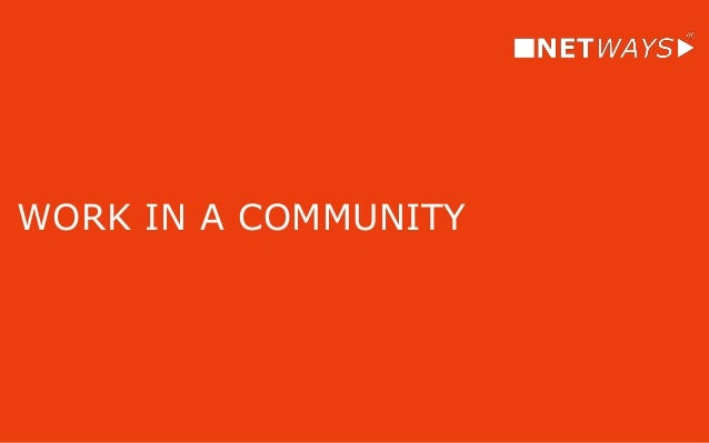 WORK IN A COMMUNITY As a member