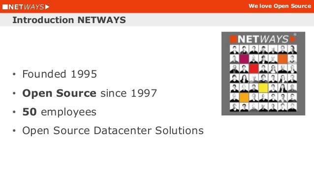 We love Open Source • Founded 1995 • Open Source since 1997 • 50 employees • Open Source Datacenter Solutions Introduction...