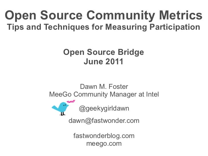 Open Source Community MetricsTips and Techniques for Measuring Participation              Open Source Bridge              ...