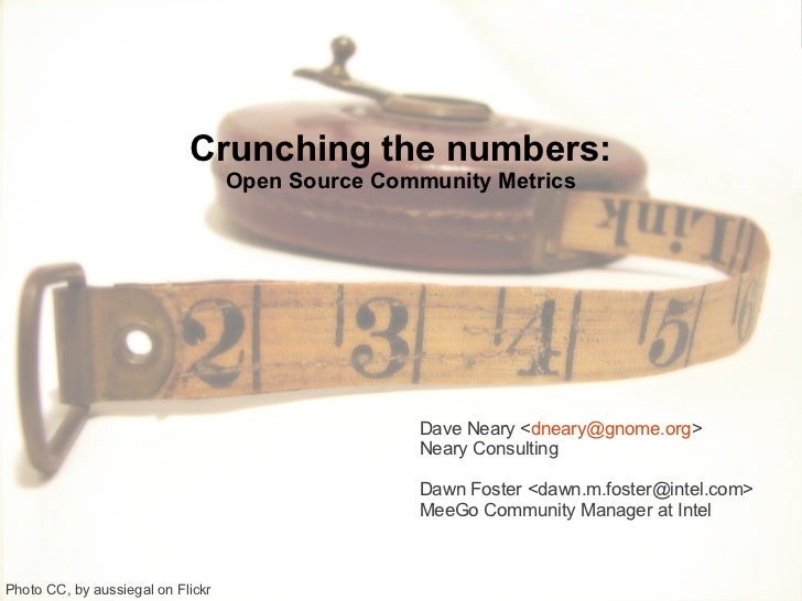 Crunching the numbers:                                   Open Source Community Metrics                                    ...