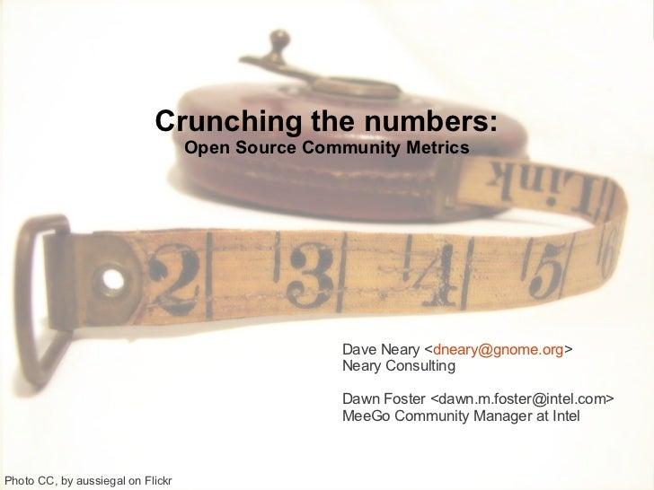Crunching the numbers:                                   Open Source Community Metrics                                    ...