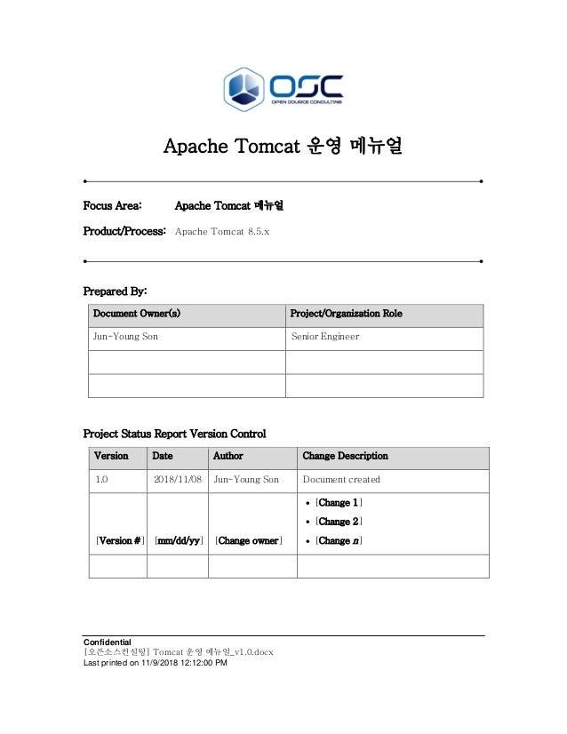 Confidential [오픈소스컨설팅] Tomcat 운영 메뉴얼_v1.0.docx Last printed on 11/9/2018 12:12:00 PM Apache Tomcat 운영 메뉴얼 Focus Area: Apac...