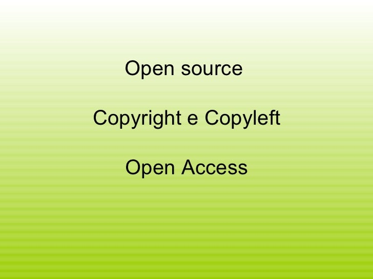 Open source  Copyright e Copyleft Open Access