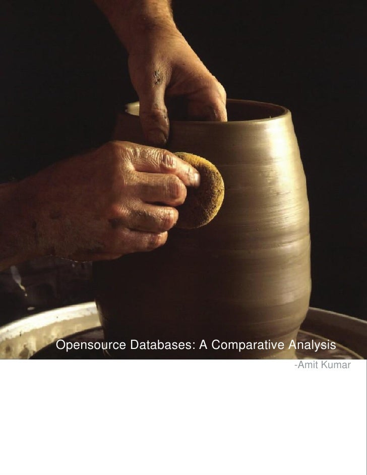 Opensource Databases: A Comparative Analysis                                     -Amit Kumar