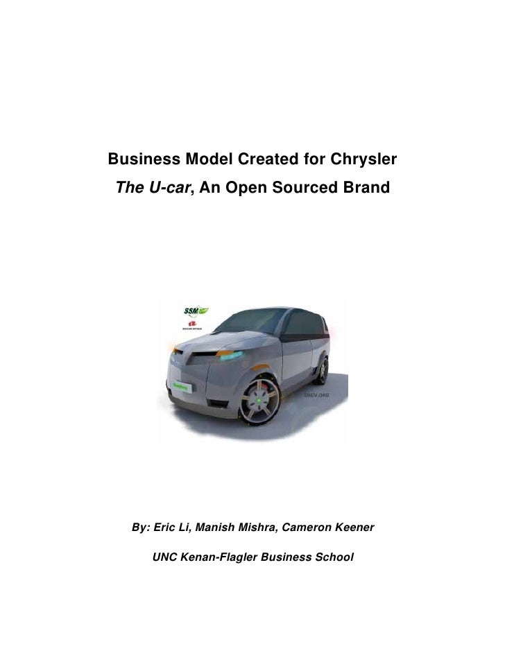 Business Model Created for Chrysler The U-car, An Open Sourced Brand       By: Eric Li, Manish Mishra, Cameron Keener     ...
