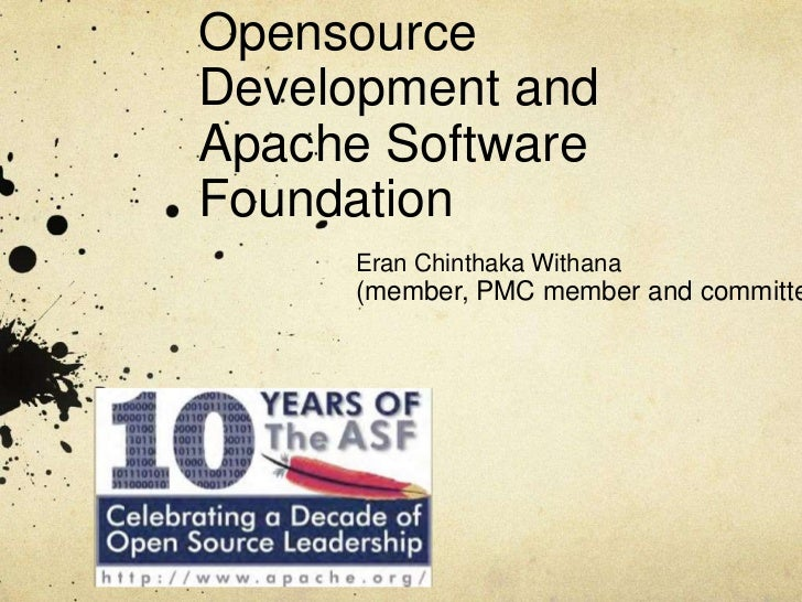 OpensourceDevelopment andApache SoftwareFoundation     Eran Chinthaka Withana     (member, PMC member and committe