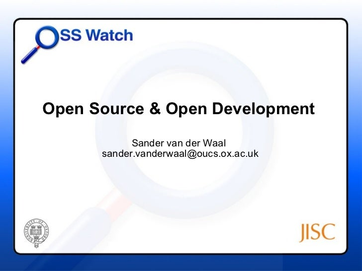 Open Source & Open Development            Sander van der Waal      sander.vanderwaal@oucs.ox.ac.uk