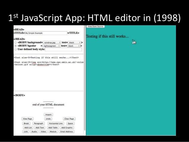 1st JavaScript App: HTML editor in (1998)