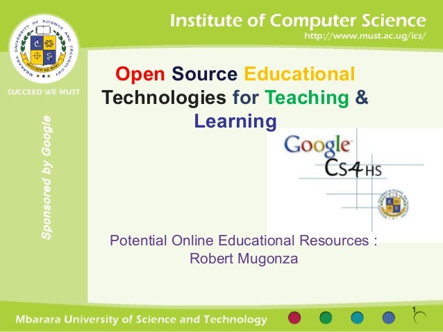 SponsoredbyGoogle Open Source Educational Technologies for Teaching & Learning Potential Online Educational Resources : Ro...