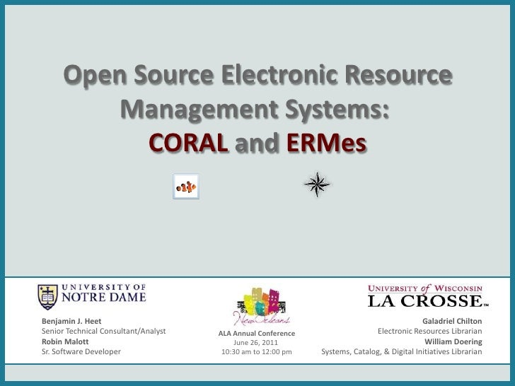 Open Source Electronic Resource        Management Systems:           CORAL and ERMesBenjamin J. Heet                      ...