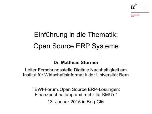 Einführung in die Thematik: Open Source ERP Systeme13. Januar 2015 1 Einführung in die Thematik: Open Source ERP Systeme D...