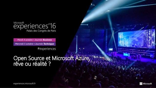 Open Source et Microsoft Azure, rêve ou réalité ?