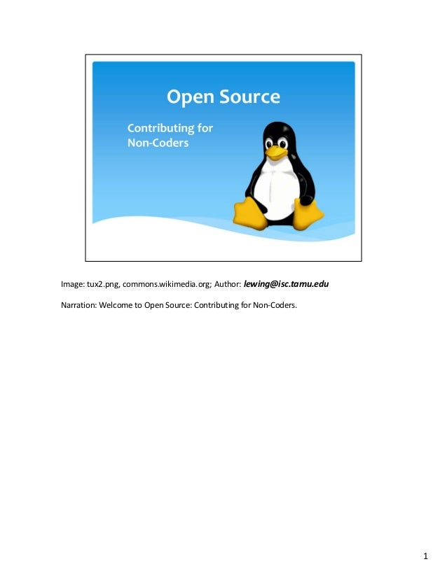 Image:tux2.png,commons.wikimedia.org;Author:lewing@isc.tamu.eduNarration:WelcometoOpenSource:Contributing forNon...