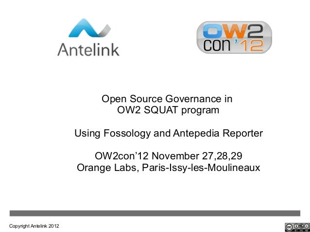 Open Source Governance in                                 OW2 SQUAT program                          Using Fossology and A...