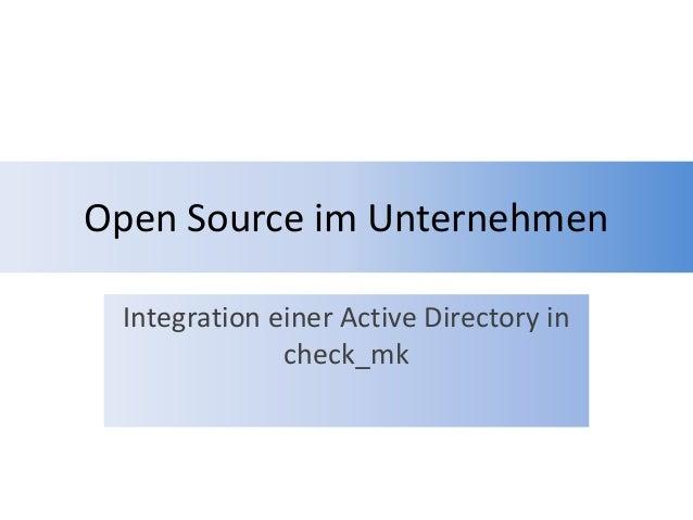 Open Source im UnternehmenIntegration einer Active Directory incheck_mk