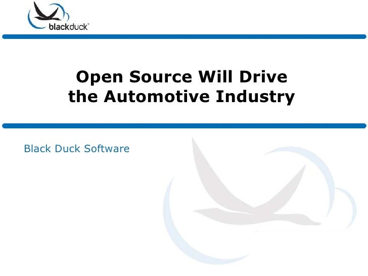 Open Source Will Drive       the Automotive IndustryBlack Duck Software