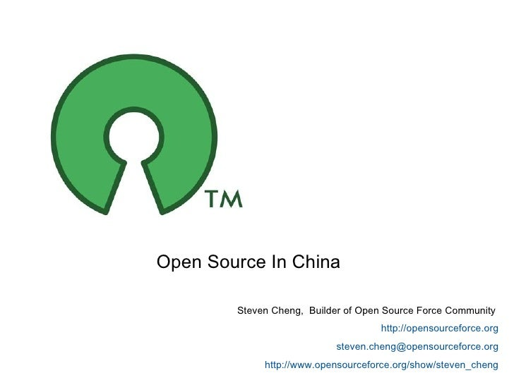 Steven Cheng,  Builder of Open Source Force Community  http://opensourceforce.org [email_address] http://www.opensourcefor...