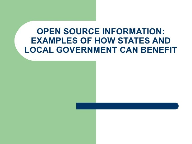 OPEN SOURCE INFORMATION: EXAMPLES OF HOW STATES AND LOCAL GOVERNMENT CAN BENEFIT