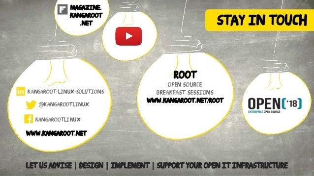 WWW.KANGAROOT.NET ROOT Open Source Breakfast Sessions www.kangaroot.net/root kangarootlinux @kangarootlinux Kangaroot-linu...
