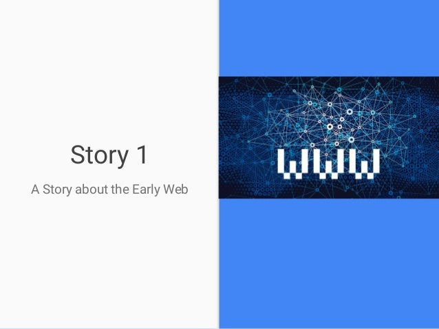 Story 1 A Story about the Early Web