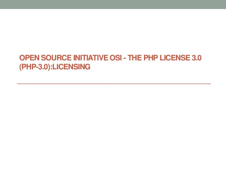 OPEN SOURCE INITIATIVE OSI - THE PHP LICENSE 3.0(PHP-3.0):LICENSING