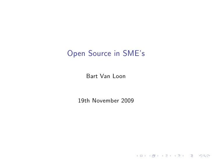 Open Source in SME's      Bart Van Loon     19th November 2009