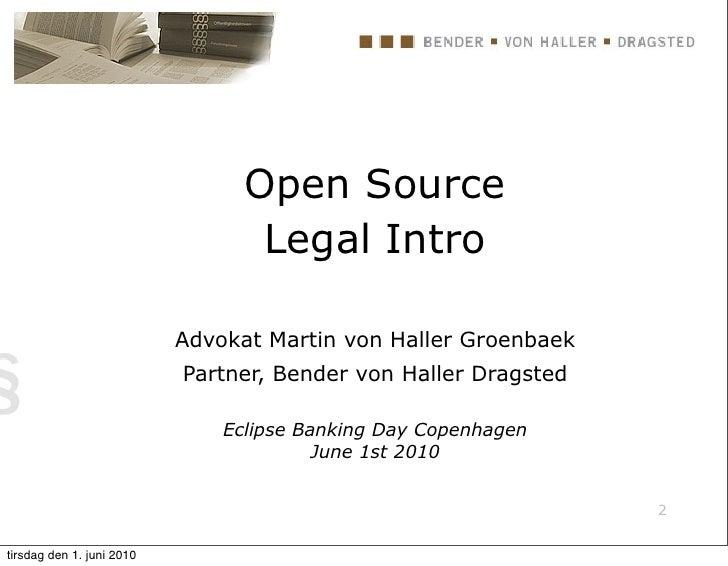 Open Source                                   Legal Intro                             Advokat Martin von Haller Groenbaek ...