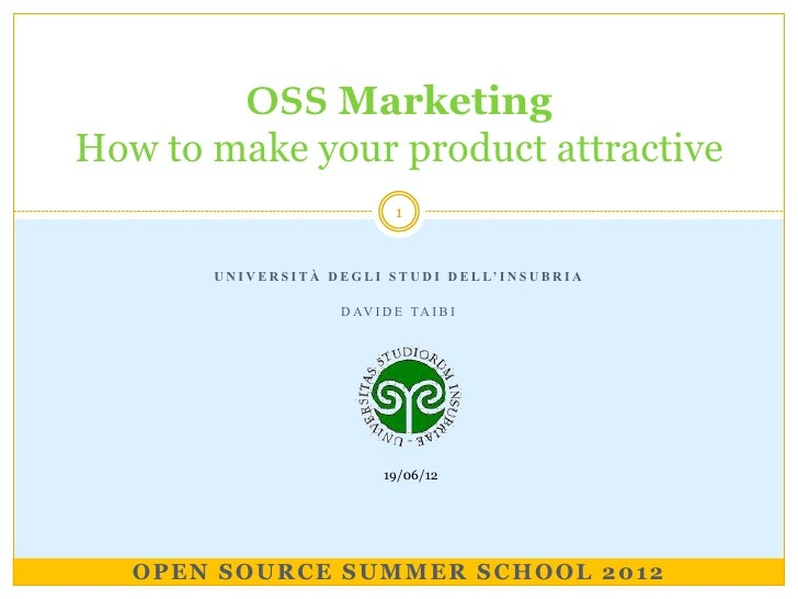 OSS MarketingHow to make your product attractive                                      1       U N I V E R S I T À D E G L ...