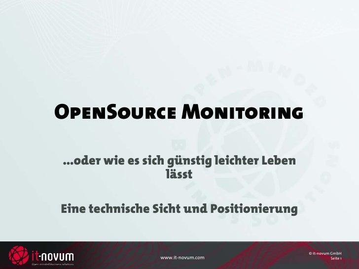 OpenSource Monitoring  ...oder wie es sich günstig leichter Leben                     lässt  Eine technische Sicht und Pos...