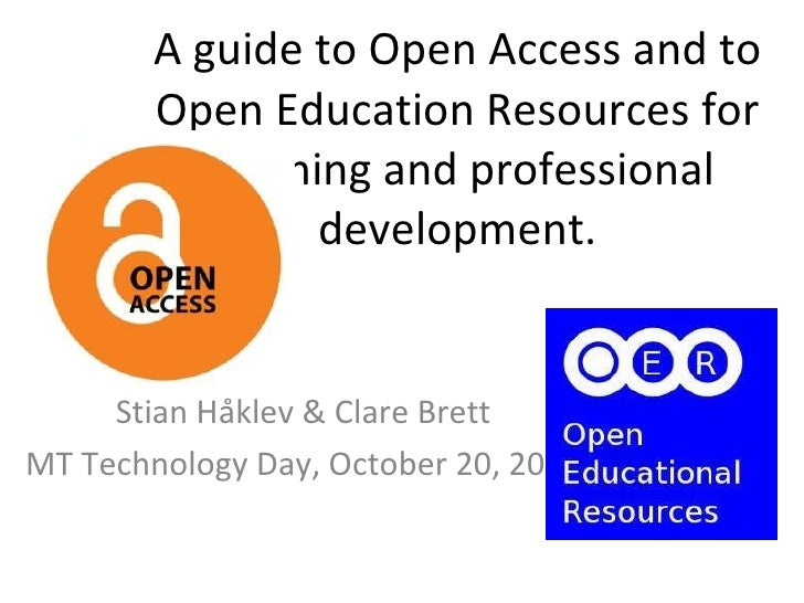 A guide to Open Access and to Open Education Resources for teaching and professional development. <ul><li>Stian Håklev & ...