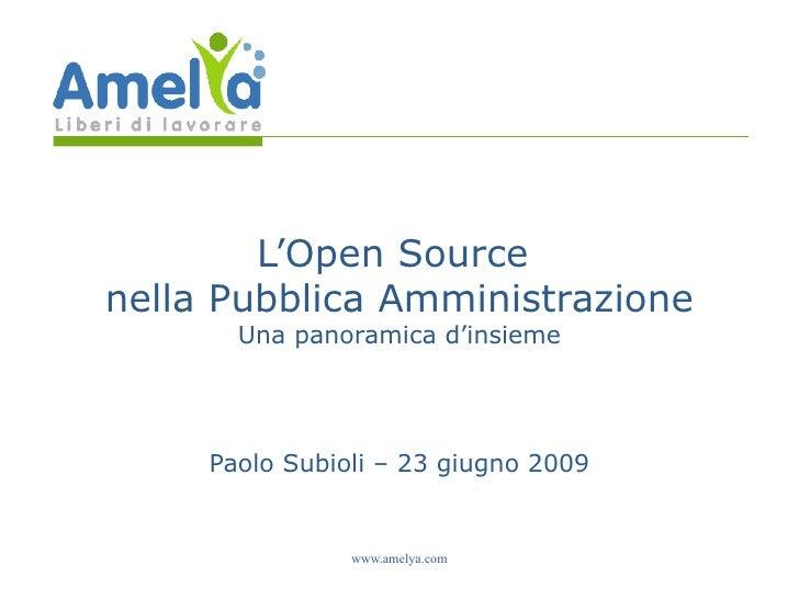 L'Open Source  nella Pubblica Amministrazione Una panoramica d'insieme Paolo Subioli – 23 giugno 2009