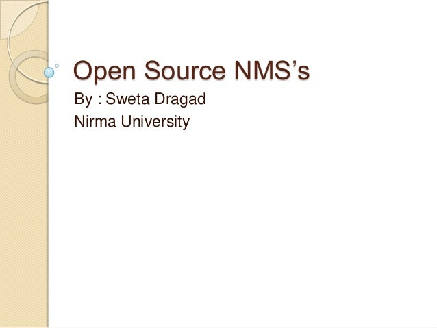 Open Source NMS's By : Sweta Dragad Nirma University