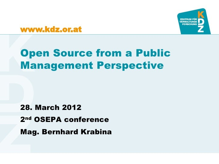 www.kdz.or.atOpen Source from a PublicManagement Perspective28. March 20122nd OSEPA conferenceMag. Bernhard Krabina