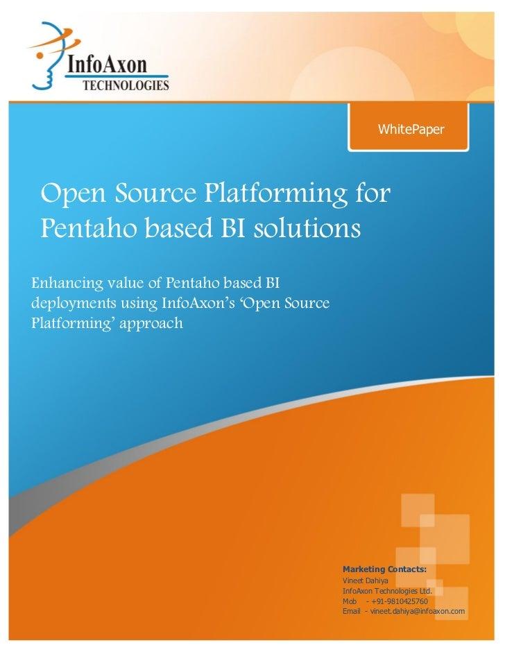 WhitePaper Open Source Platforming for Pentaho based BI solutionsEnhancing value of Pentaho based BIdeployments using Info...