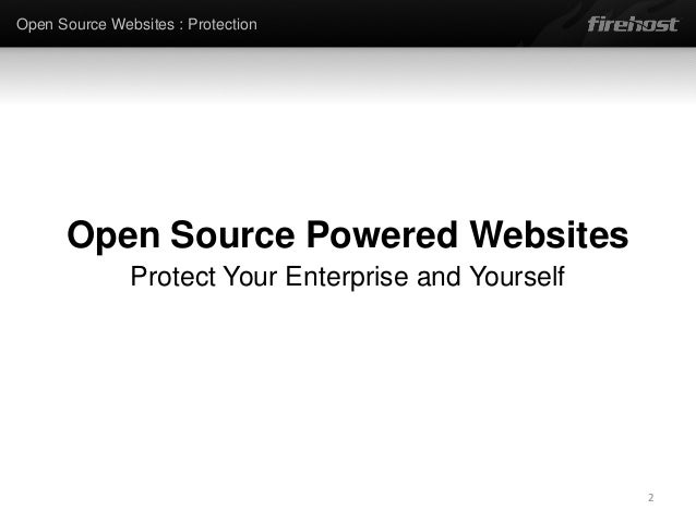 Open Source Powered Websites: Protect Your Enterprise and Yourself - Chris Davis, Firehost Slide 2