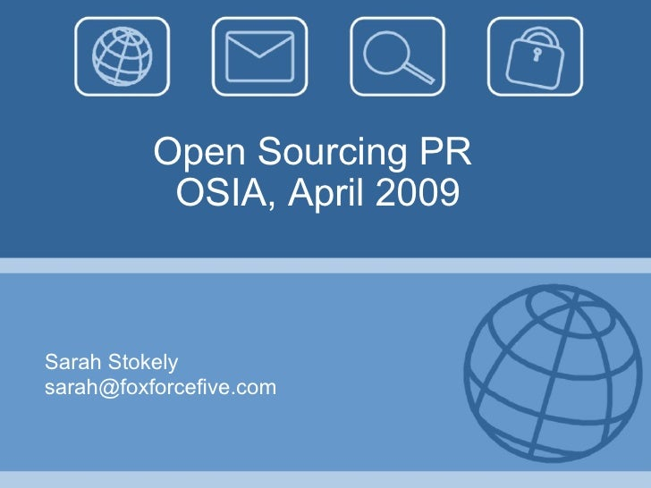Open Sourcing PR OSIA, April 2009 Sarah Stokely [email_address]