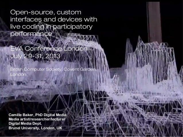 Camille Baker, PhD Digital Media Media artist/researcher/lecturer Digital Media Dept. Brunel University, London, UK Open-s...