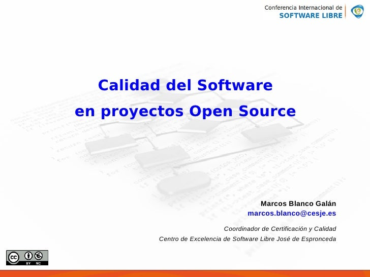 Calidad del Software en proyectos Open Source                                             Marcos Blanco Galán             ...
